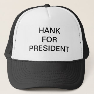 HANK FOR PRESIDENT TRUCKER HAT