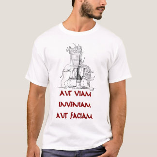 Hannibal Aut Viam Inveniam Aut Faciam T-Shirt
