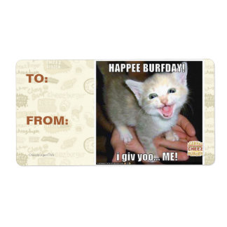 HAPPEE BURFDAY! SHIPPING LABEL