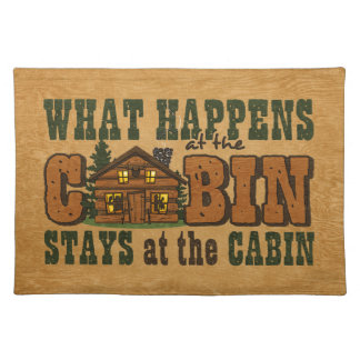 Happens At The Cabin Placemat Cloth Placemat