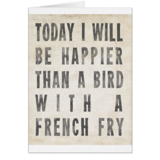 Happier Than A Bird With A French Fry Greeting Card