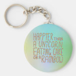 Happier Than A Unicorn Eating Cake On A Rainbow. Basic Round Button Key Ring