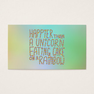Happier Than A Unicorn Eating Cake On A Rainbow. Business Card