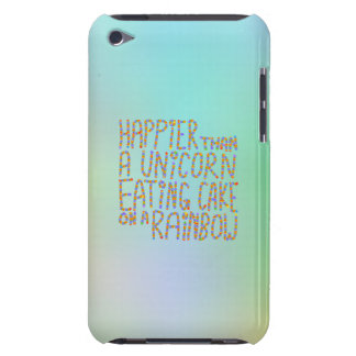 Happier Than A Unicorn Eating Cake On A Rainbow. Case-Mate iPod Touch Case