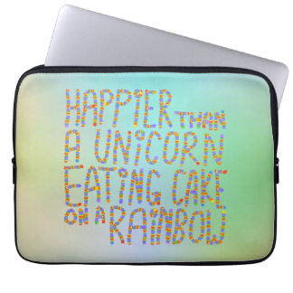 Happier Than A Unicorn Eating Cake On A Rainbow. Laptop Sleeve