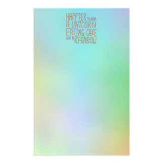Happier Than A Unicorn Eating Cake On A Rainbow. Stationery