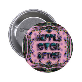 happily ever after 6 cm round badge
