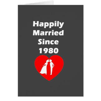 Happily Married Since 1980 Card
