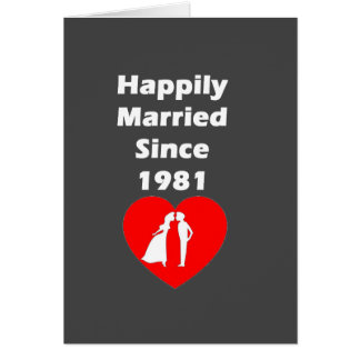 Happily Married Since 1981 Card