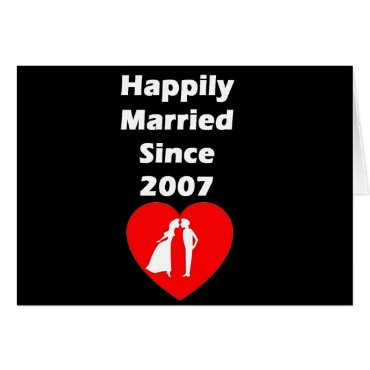 Happily Married Since 2007 Card