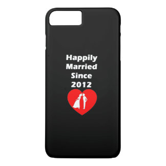 Happily Married Since 2012 iPhone 7 Plus Case