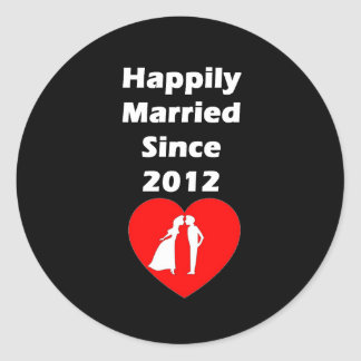 Happily Married Since 2012 Round Sticker