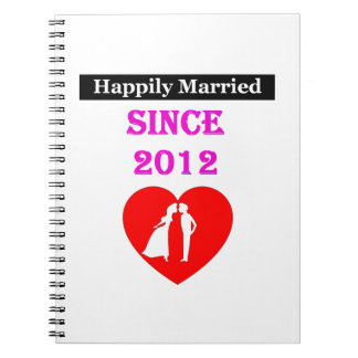 Happily Married Since 2012 Spiral Notebook
