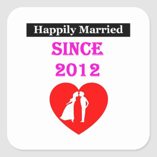 Happily Married Since 2012 Square Sticker