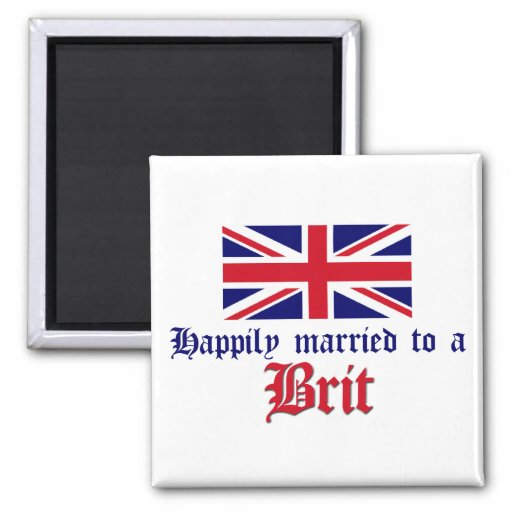 Happily Married To A Brit Magnet