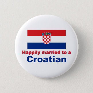 Happily Married To A Croatian 6 Cm Round Badge