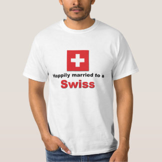 Happily Married to a Swiss T-shirts