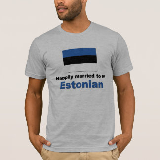 Happily Married to an Estonian T-Shirt