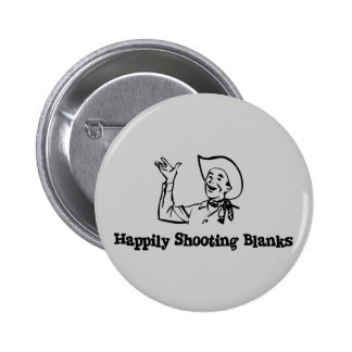 Happily Shooting Blanks 6 Cm Round Badge
