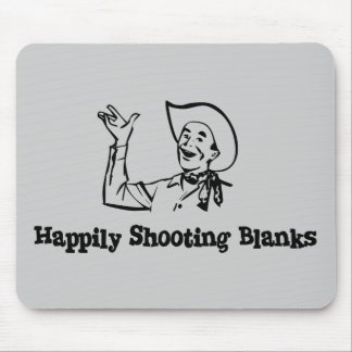 Happily Shooting Blanks Mouse Pad