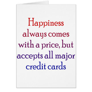Happiness always comes with a price card