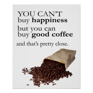 Happiness and Good Coffee Funny Poster