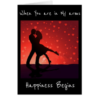 HAPPINESS BEGINS WHEN I AM IN YOUR ARMS CARD