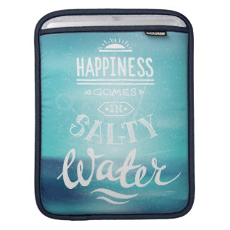 Happiness Comes In Salty Water iPad Sleeve