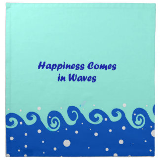 Happiness Comes in Waves Napkin