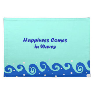 Happiness Comes in Waves Placemat