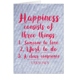 Happiness consists of three things...Card Card