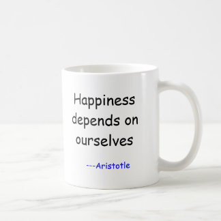 Happiness depends on ourselves, ---Aristotle Basic White Mug