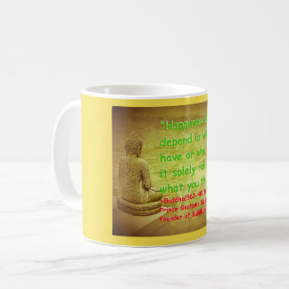 """""""Happiness does not depend on what you have or... Coffee Mug"""
