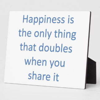 Happiness doubles when you share plaque
