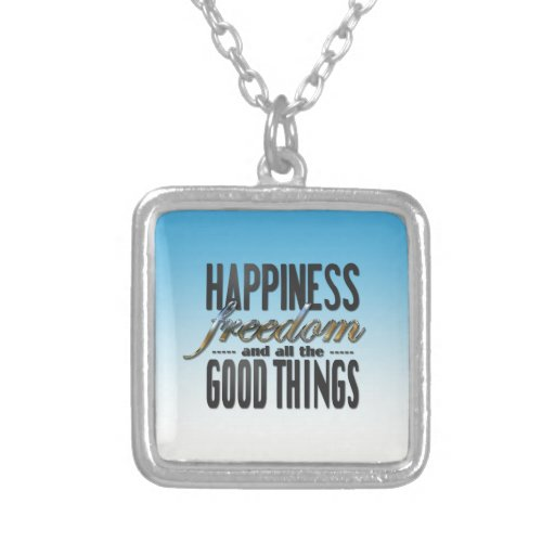 Happiness Freedom Good Things Jewelry