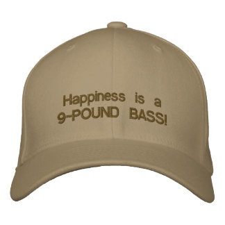 Happiness is a 9-POUND BASS! Embroidered Hat