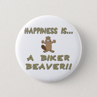 Happiness Is A Biker Beaver 6 Cm Round Badge