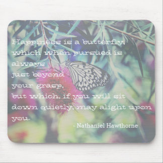Happiness is a Butterfly - Inspiring Quote Mouse Pad