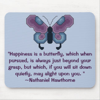Happiness is a butterfly-Nathaniel Hawthorne Quote Mouse Mat
