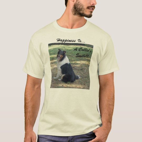 Happiness Is.. A Collie's Smile.. T-Shirt