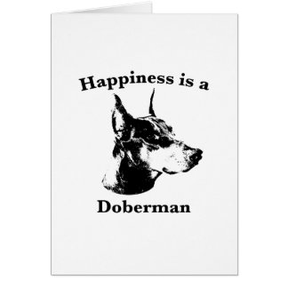 Happiness is a Doberman Greeting Card