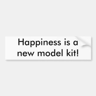 Happiness is a new model kit! bumper sticker