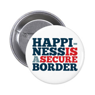 Happiness is a Secure Border 6 Cm Round Badge