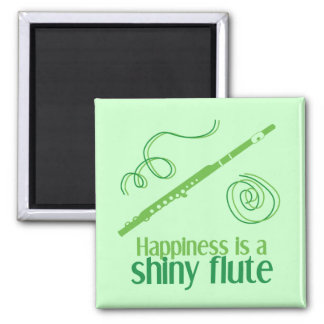Happiness is a Shiny Flute Square Magnet