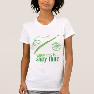 Happiness is a Shiny Flute T-shirts
