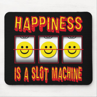 HAPPINESS IS A SLOT MACHINE MOUSE MAT