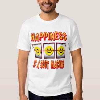 HAPPINESS IS A SLOT MACHINE SHIRTS