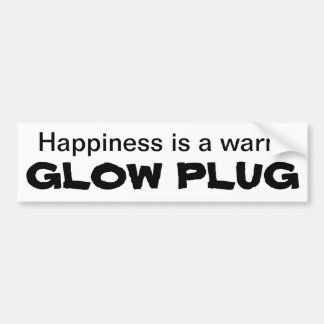 Happiness is a warm GLOW PLUG Bumper Sticker