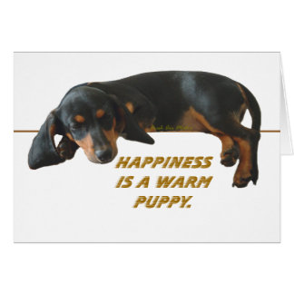 Happiness Is A Warm Puppy Card