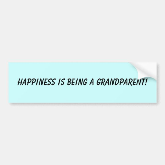 HAPPINESS IS BEING A GRANDPARENT! BUMPER STICKER